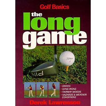The Long Game - Golf Basics by Derek Lawrenson - 9781572431218 Book