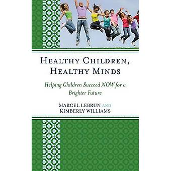 Healthy Children - Healthy Minds - Helping Children Succeed NOW for a