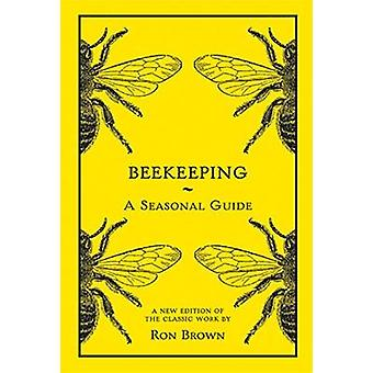 Beekeeping - A Seasonal Guide by Ron Brown - 9781849945653 Book