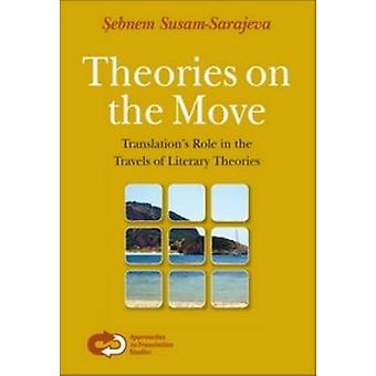 Theories on the Move - Translation's Role in the Travels of Literary T