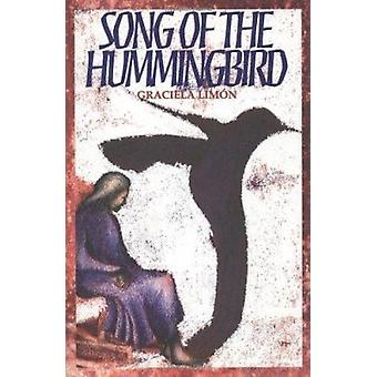 Song of the Hummingbird by Graciela Limon - 9781558850910 Book