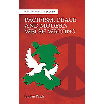 Pazifismus - Frieden und moderne walisische Schrift von Linden Peach - 978178683