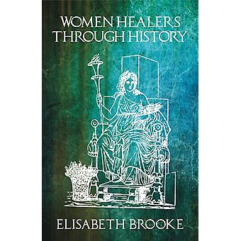 Women Healers Through History by Elisabeth Brooke