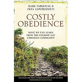 Costly Obedience - What We Can Learn from the Celibate Gay Christian C