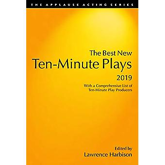 The Best New Ten-Minute Plays - 2019 by Lawrence Harbison - 978149305