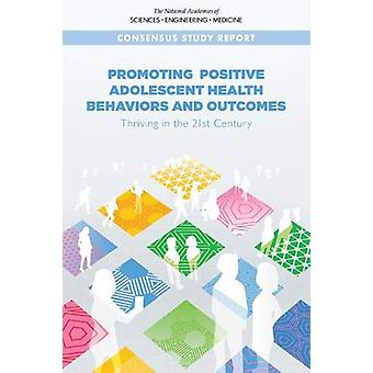 Promoting Positive Adolescent Health Behaviors and Outcomes - Thriving