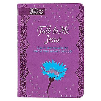 Talk to Me Jesus - Daily Meditations from the Heart of God by Marie Ch