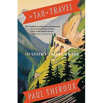 The Tao of Travel by Paul Theroux & Theroux