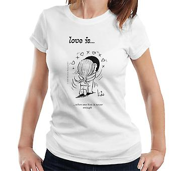 Love Is When One Kiss Is Never Enough Women's T-Shirt