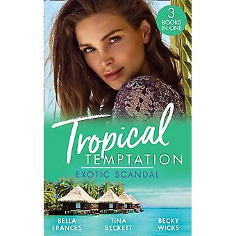 Tropical Temptation Exotic Scandal by Frances & BellaBeckett & TinaWicks & Becky