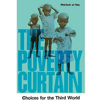 The Poverty Curtain - Choices for the Third World by Mahbub Ul Haq - 9