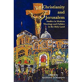Christianity and Jerusalem by Anthony O'Mahony - 9780852446461 Book