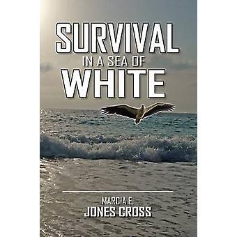 Survival in a Sea of White by Marcia E Jones Cross - 9781441570789 Bo
