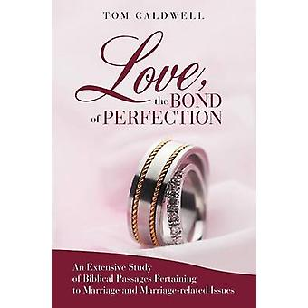 Love The Bond of Perfection - An Extensive Study of Biblical Passages