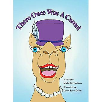 There Once Was a Camel by Michelle Friedman - 9781458218735 Book