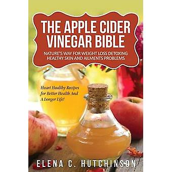 The Apple Cider Vinegar Bible - Home Remedies - Treatments and Cures f