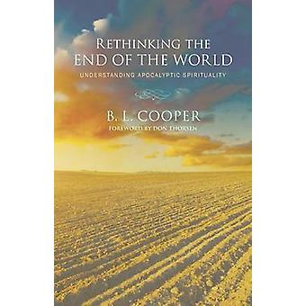 Rethinking the End of the World by B L Cooper - 9781498224413 Book