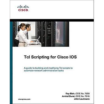 TcL Scripting for Cisco IOS by John Lautman - 9781587059452 Book