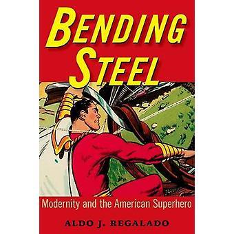 Bending Steel - Moderni ja amerikkalainen supersankari kirjoittanut Aldo J. Regala