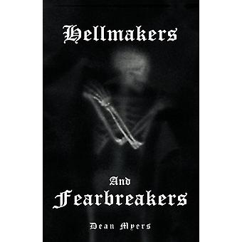 Hellmakers and Fearbreakers by Dean Myers - 9781845494322 Book