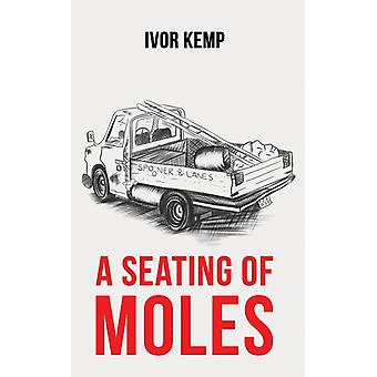 A Seating of Moles by Ivor Kemp