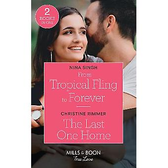 From Tropical Fling To Forever  The Last One Home From Tropical Fling to Forever How to Make a Wedding  The Last One Home The Bravos of Valentine Bay