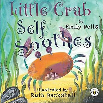 Little Crab Self Soothes by Emily Wells
