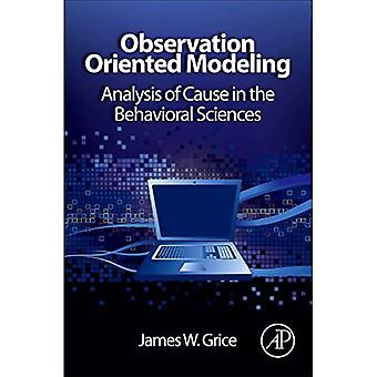 Observation Oriented Modeling: Analysis of Cause in the Behavioral Sciences