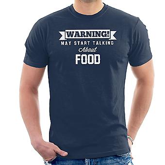 Warning May Start Talking About Food Men's T-Shirt