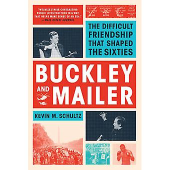 Buckley and Mailer - The Difficult Friendship That Shaped the Sixties
