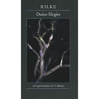 Duino Elegies - Bilingual Edition by Rainer Rilke - C. F. MacIntyre -