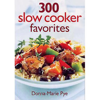 300 Slow Cooker Favourites by Donna-Marie Pye - 9780778801672 Book