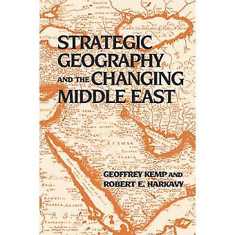 Strateginen maantiede ja muuttuviin Lähi-idän Geoffrey Kemp - R