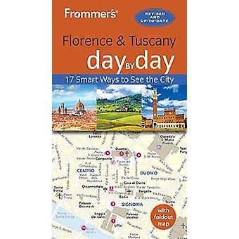 Frommer's Florence and Tuscany day by day by Stephen Brewer - 9781628