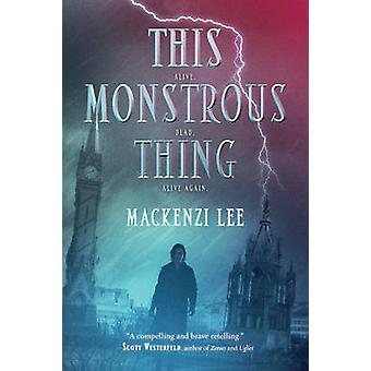 This Monstrous Thing by Mackenzi Lee - 9780062382788 Book