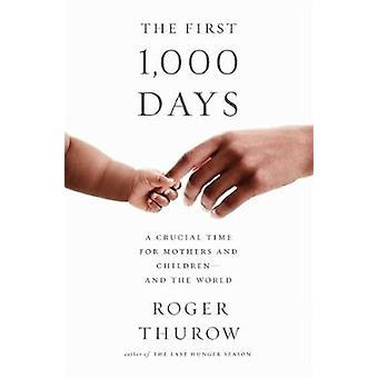 The First 1 -000 Days - A Crucial Time for Mothers and Children--And t