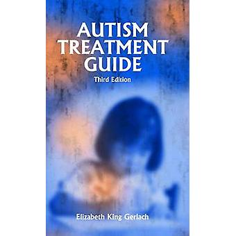 Autism Treatment Guide - Winner of the ASA Outstanding Literary Work o