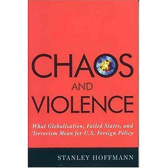 Kaos og vold: hva globalisering, havarerte stater og terrorisme betyr for US Foreign Policy