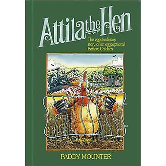 Attila de kip: het verhaal van de Eggstrodinary van een Eggceptional batterij kip