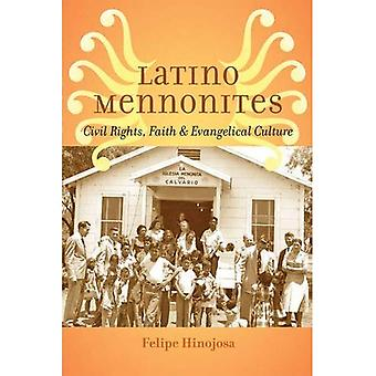 Latino Mennonites: Civil Rights, Faith, and Evangelical Culture (Young Center Books in Anabaptist and Pietist...