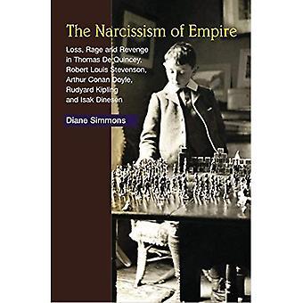 Narzissmus des Reiches: Verlust, Wut und Rache in den Werken von Thomas De Quincey, Stevenson, Doyle, Rudyard Kipling und Isak Dinesen