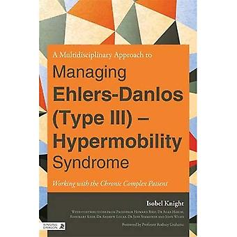 A Multi-Disciplinary Approach to Managing Ehlers-Danlos (Type III) - Hypermobility Syndrome