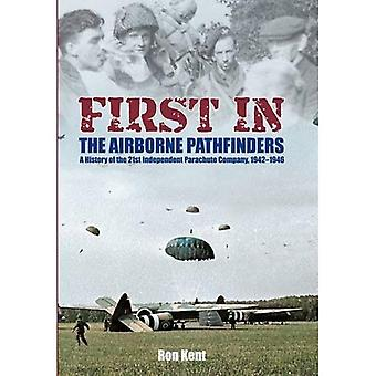 First In: The Airborne Pathfinders: A History of the 21st Independent Parachute Company, 1942-1946