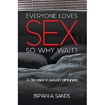 Everyone Loves Sex: So Why� Wait? a Discussion in Sexual Faithfulness