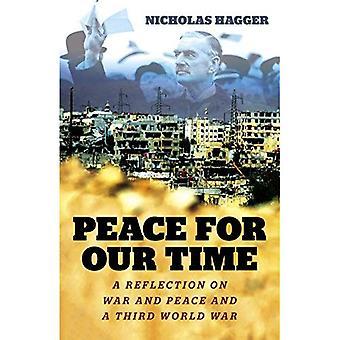Paix pour notre époque: une réflexion sur la guerre et de paix et d'une troisième guerre mondiale