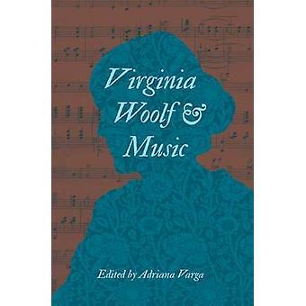Virginia Woolf and Music by Varga & Adriana L.