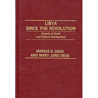 Libia dopo il rivoluzione gli aspetti di sviluppo sociale e politico di Deeb Marius & K.