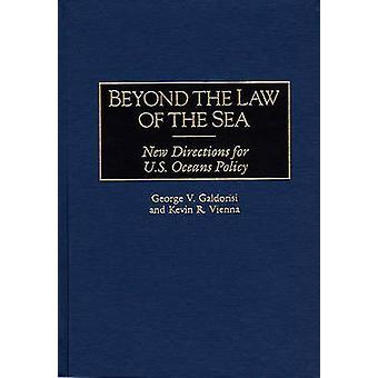Außerhalb des Gesetzes der Meer neue Richtungen für US-Ozeane-Politik durch Galdorisi & Goerge V.