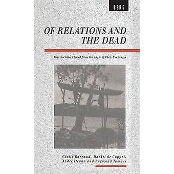 Of Relations and the Dead by Barraud & Cecile