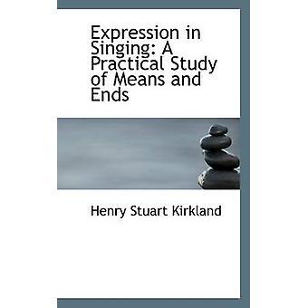 Uttrykk i sang en praktisk studie hjelpemidler og ender ved Kirkland & Henry Stuart